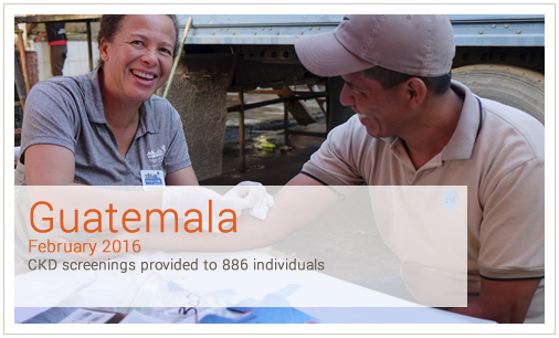Guatemala February 2016 CKD screenings provided to 886 individuals